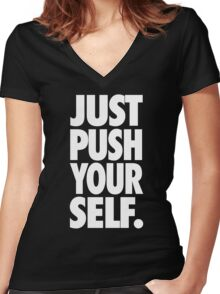 JUST PUSH YOURSELF. Women's Fitted V-Neck T-Shirt