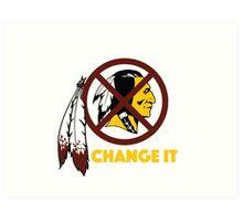 Change It: Redskins Art Print