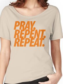 PRAY REPENT REPEAT ORANGE Women's Relaxed Fit T-Shirt
