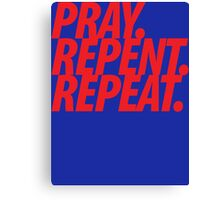 PRAY REPENT REPEAT RED Canvas Print