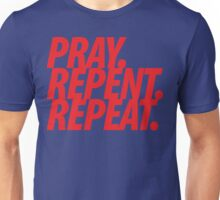 PRAY REPENT REPEAT RED Unisex T-Shirt