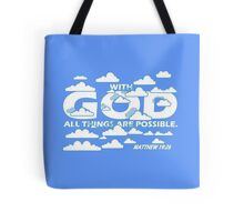 MATTHEW 19:26 - ALL THINGS ARE POSSIBLE Tote Bag