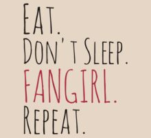 EAT, DON'T SLEEP, FANGIRL, REPEAT by FandomizedRose
