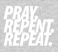 PRAY REPENT REPEAT WHT by NatanYah Ysrayl