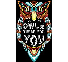Owl be There for You Photographic Print