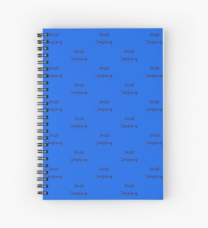 Just Saying Blue Spiral Notebook