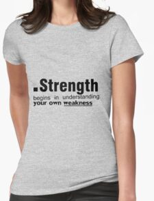 weakness Womens Fitted T-Shirt