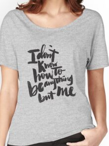 anything but me Women's Relaxed Fit T-Shirt