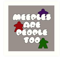 Meeples are people too! Art Print