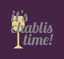 Chablis Time Unisex T-Shirt