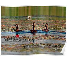 Where ever you go, go with all your heart Poster