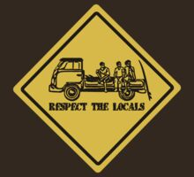 Respect The Locals logo Sign  by FunkyDreadman