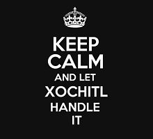 Keep calm and let Xochitl handle it! T-Shirt