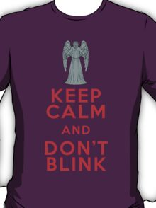 Keep Calm and Don't Blink - Weeping Angels - Doctor Who T-Shirt