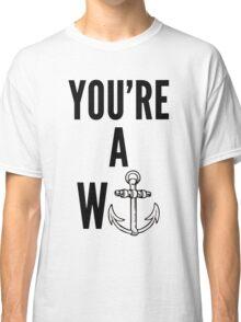 you're a Wanker Classic T-Shirt