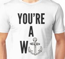 you're a Wanker Unisex T-Shirt