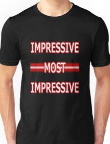 Impressive, Most Impresssive Unisex T-Shirt