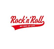 Rock 'n' Roll – My Way Of Life (Red) Photographic Print