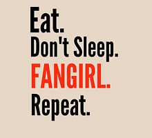 EAT, DON'T SLEEP, FANGIRL, REPEAT #2 Womens Fitted T-Shirt