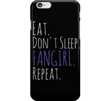 EAT, DON'T SLEEP, FANGIRL, REPEAT (white) iPhone Case/Skin