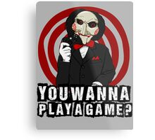 Billy - You wanna play a game? Metal Print