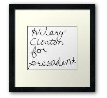 Hilary for Presadent Framed Print
