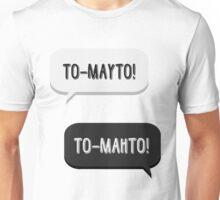 Tomayto, Tomahto! Unisex T-Shirt
