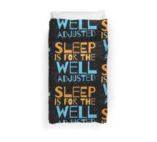 SLEEP is for the well adjusted Duvet Cover