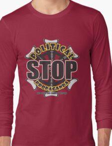 STOP POLITICAL PROPAGANDA Long Sleeve T-Shirt