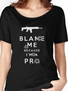 Blame me!!! 2 Women's Relaxed Fit T-Shirt