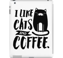 I Like Cats and Coffee iPad Case/Skin