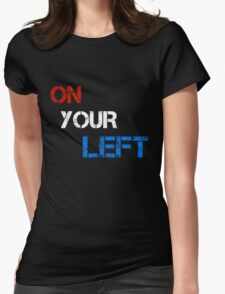 On Your Left Womens Fitted T-Shirt