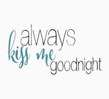 always kiss me goodnight Kids Tee