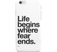 Life Begins Where Fear Ends. iPhone Case/Skin