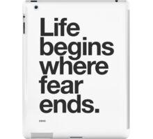 Life Begins Where Fear Ends. iPad Case/Skin