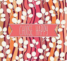 Choose Happy by anabellstar