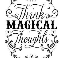 Think Magical Thoughts by wolfandbird