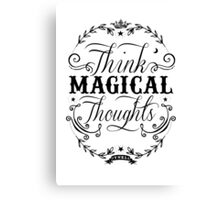 Think Magical Thoughts Canvas Print