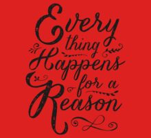 Everything Happens for a Reason One Piece - Long Sleeve
