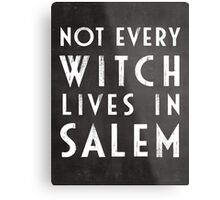 Not Every Witch Lives In Salem Metal Print