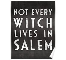 Not Every Witch Lives In Salem Poster
