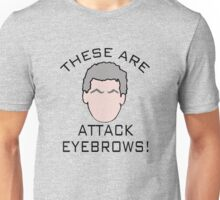 """These are attack eyebrows!"" Unisex T-Shirt"