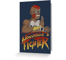 Non-Violent Fighter (dark color shirt) Greeting Card