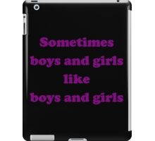 Sometimes Boys and Girls Like Boys and Girls iPad Case/Skin