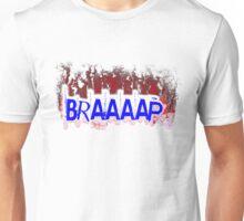 Braaaap Unisex T-Shirt