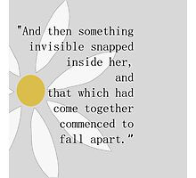 Looking for Alaska Flower + Quote Photographic Print