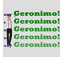 Doctor Says Geronimo! Photographic Print