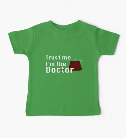 Trust Me I'm The Doctor Baby Tee