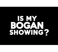 Is my bogan showing? Photographic Print