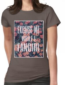 'Scuse Me While I Fangirl Womens Fitted T-Shirt